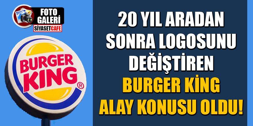 20 yıl aradan sonra logosunu değiştiren Burger King alay konusu oldu!