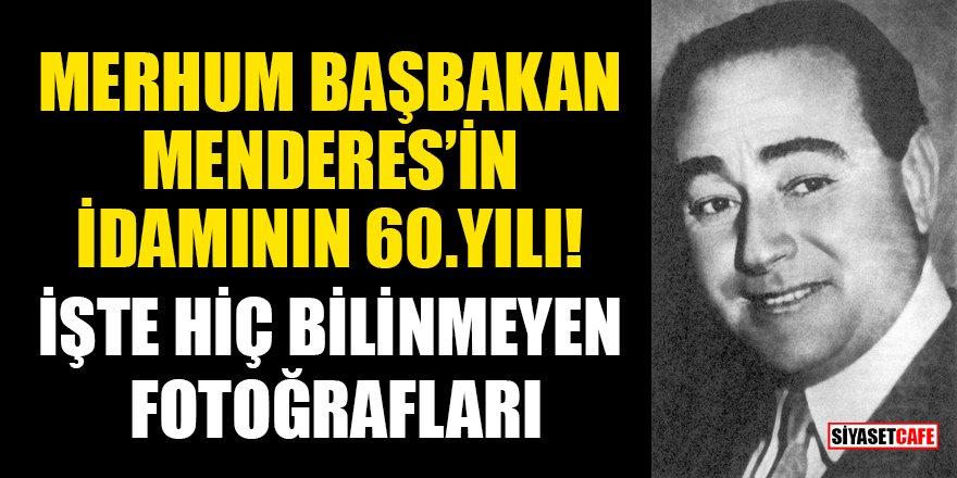 Merhum Başbakan Menderes'in idamının 60. yılı!