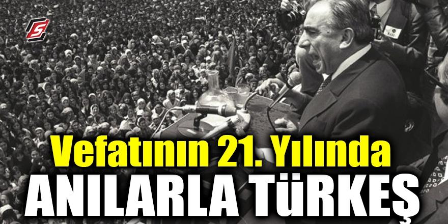 Vefatının 21. Yılında Anılarla Türkeş 1