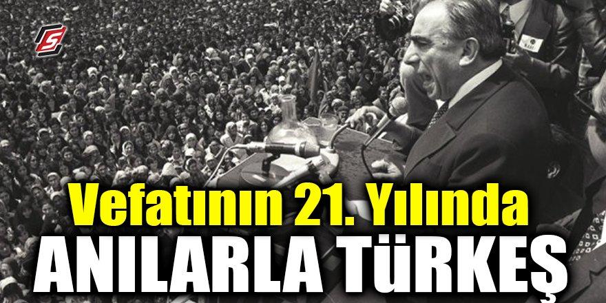 Vefatının 21. Yılında Anılarla Türkeş