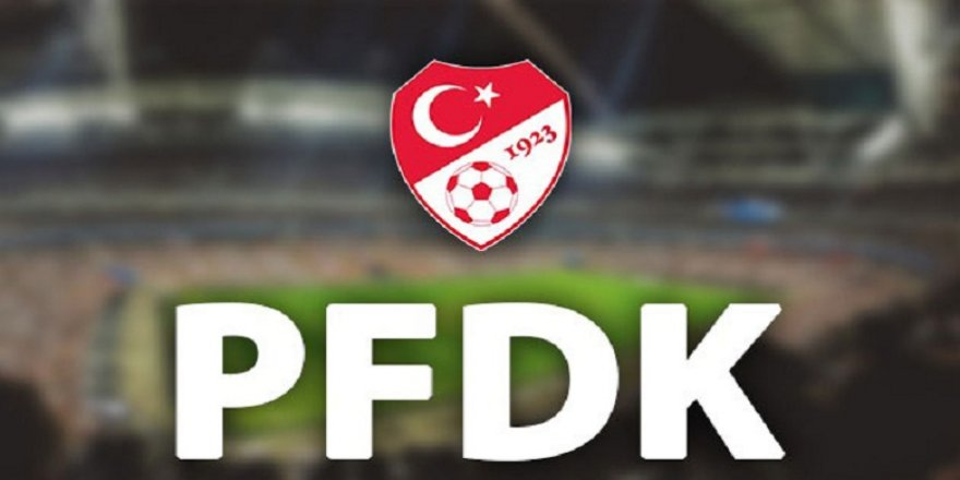 PFDK 4 büyüklere ceza yağdırdı