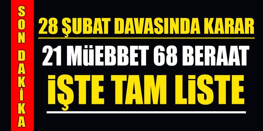 28 Şubat Davasında karar: 21 müebbet, 68 beraat! İŞTE TAM LİSTE