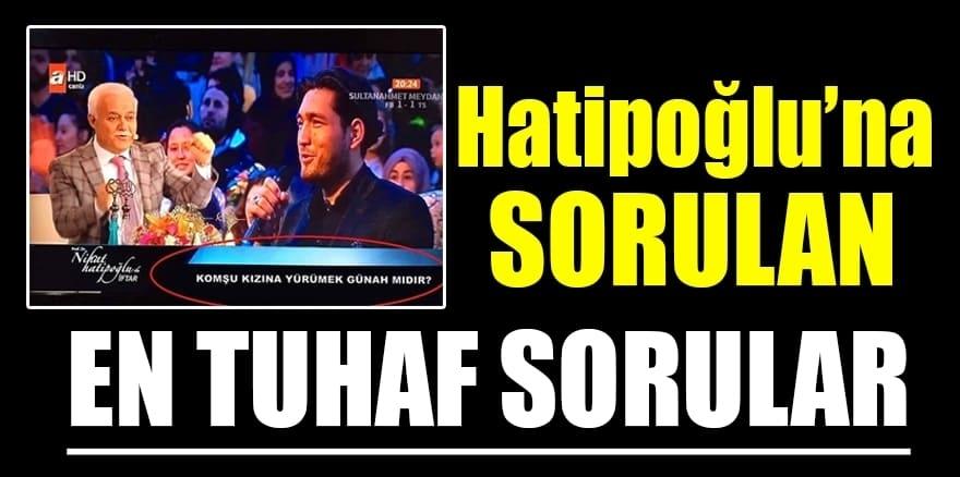 Nihat Hatipoğlu'na sorulan en tuhaf sorular 1