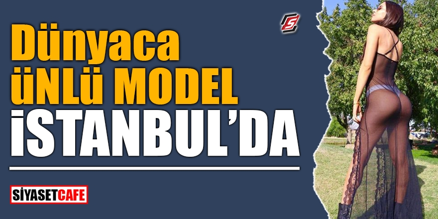 Dünyaca ünlü model İstanbul'da! 1
