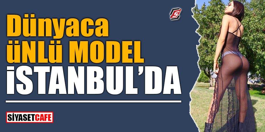 Dünyaca ünlü model İstanbul'da!