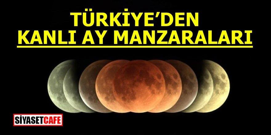 Türkiye'den 'Kanlı Ay' manzaraları