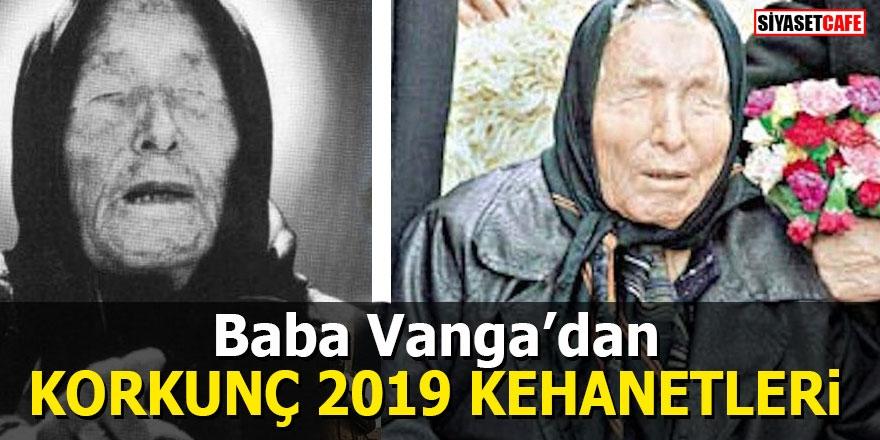 Baba Vanga'dan korkunç 2019 kehanetleri 1