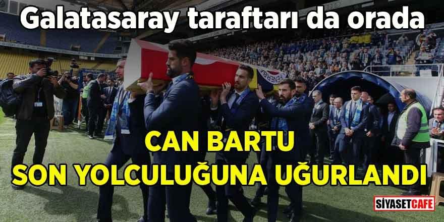Fenerbahçe ve Türk futbolunun efsanesi Can Bartu son yolcuğuna uğurlandı