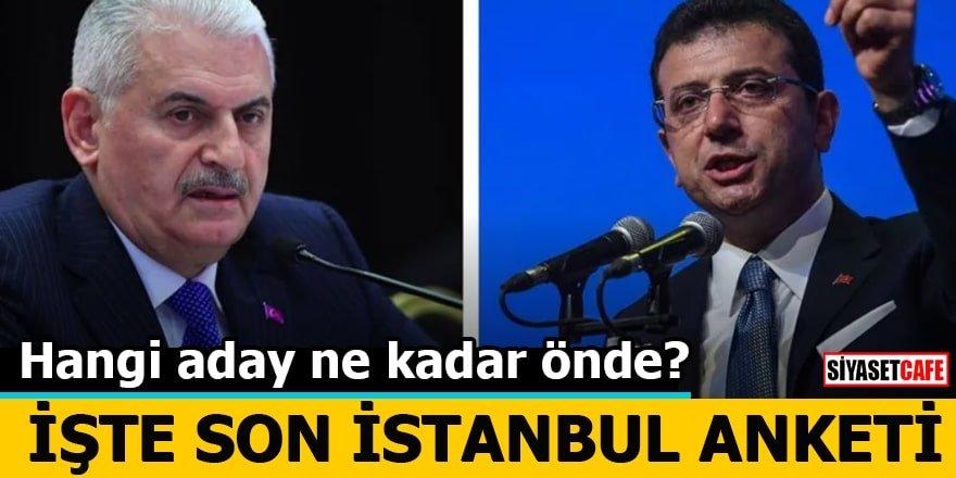 Hangi aday ne kadar önde? İşte son İstanbul anketi
