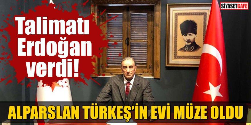 Talimatı Erdoğan verdi Alparslan Türkeş'in evi müze oldu