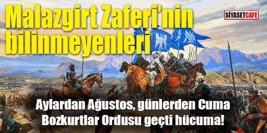 Malazgirt Zaferi'nin bilinmeyenleri: Bozkurtlar ordusu geçti hücuma