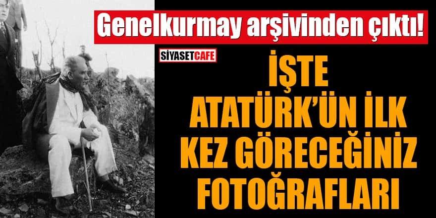 İşte Atatürk'ün ilk kez göreceğiniz fotoğrafları