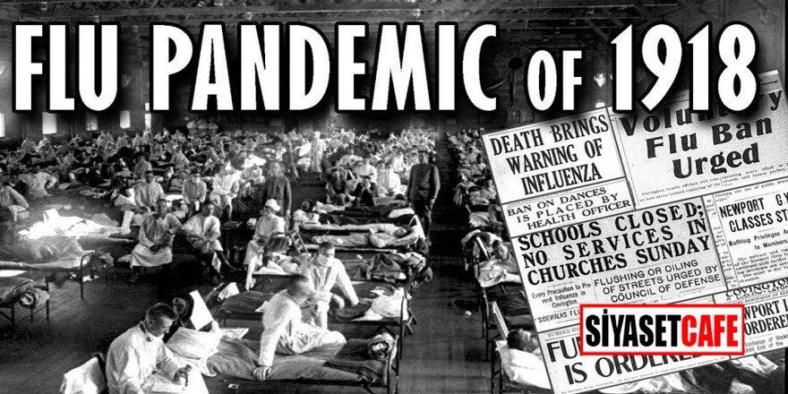 İnsanlık tarihinin en büyük pandemilerinden biriydi; İspanyol Gribi