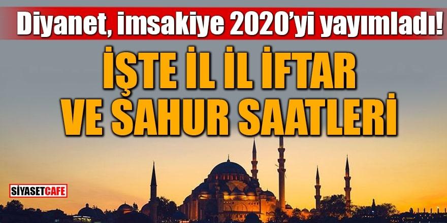 Diyanet, imsakiye 2020'yi yayımladı! İşte il il iftar ve sahur saatleri 1