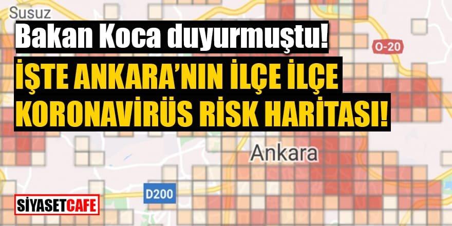 Ankara'nın ilçe ilçe koronavirüs risk haritası