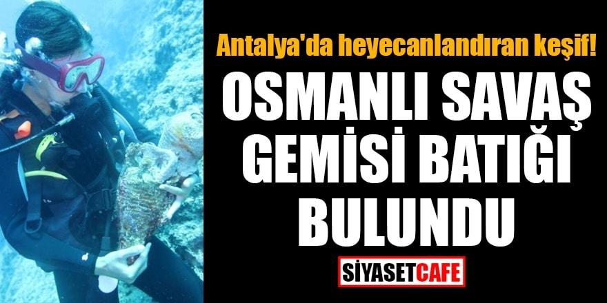 Antalya'da heyecanlandıran keşif! Osmanlı savaş gemisi batığı bulun 1