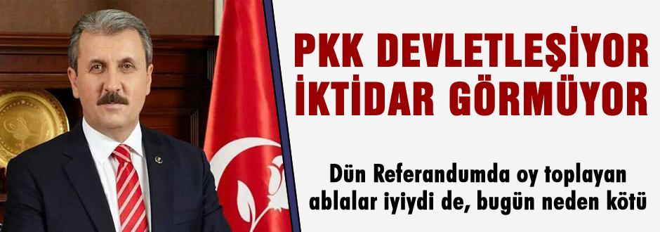 PKK Devletleşiyor iktidar görmüyor