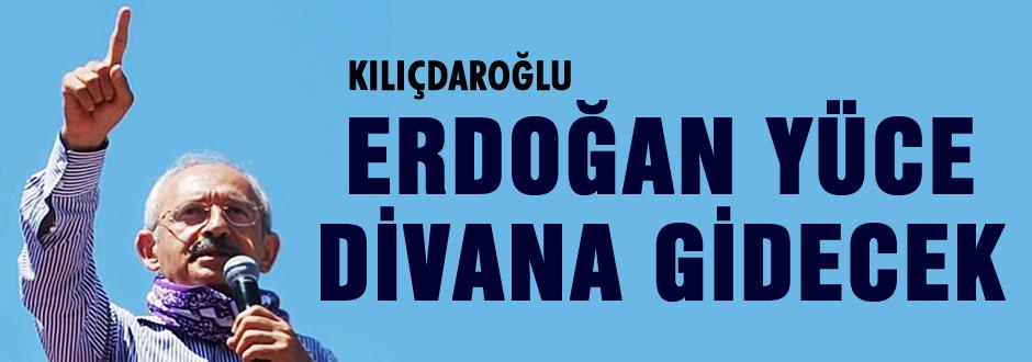 'Erdoğan'ın Yüce Divana Gitmesi lazım'