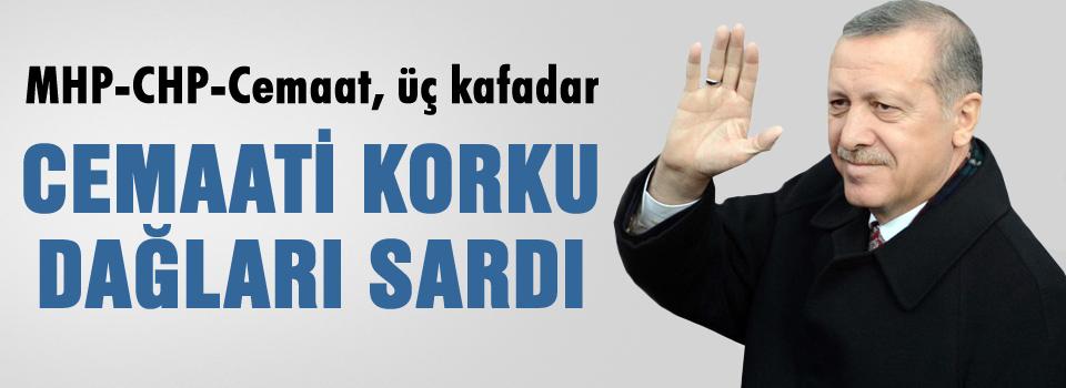 Erdoğan: 'Korku dağları sardı...'