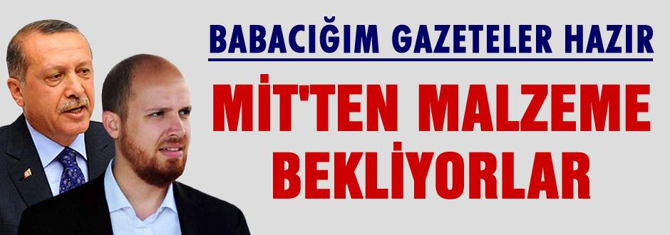 Gazeteler hazır, MİT'ten malzeme istiyorlar!