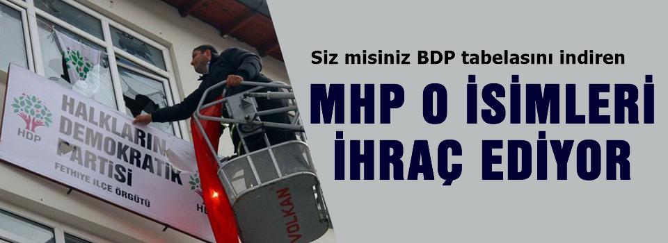 MHP O isimleri ihraç ediyor