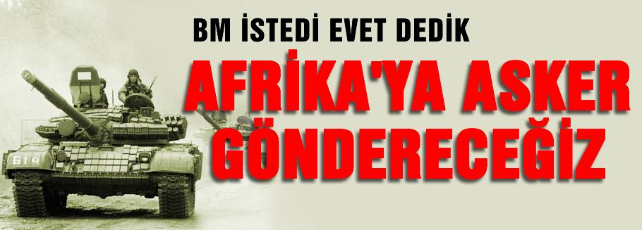 Türkiye Afrika'ya asker göderecek