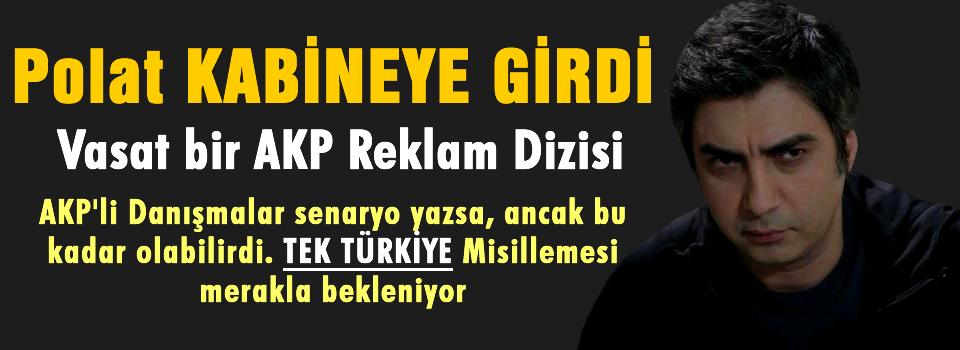 Kurtlar Vadisi Vasat bir AKP reklam dizisi