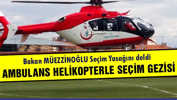 Ambulans helikopterle seçim gezisi