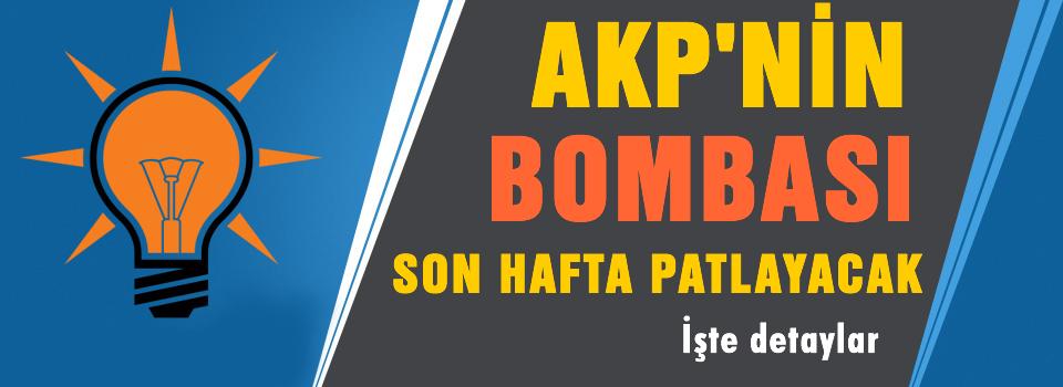 AKP'nin bombası son hafta patlayacak