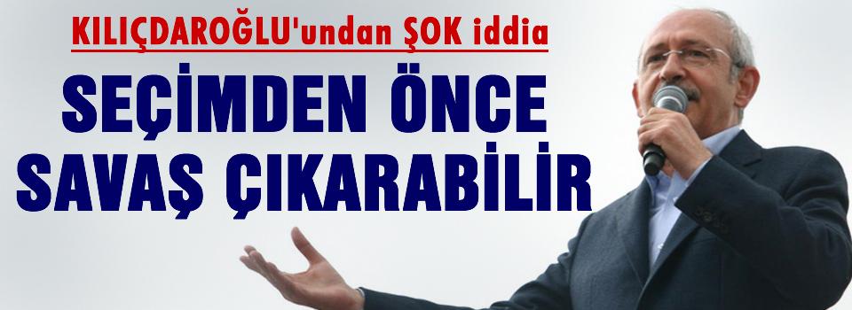 Erdoğan seçimden önce savaş çıkarabilir