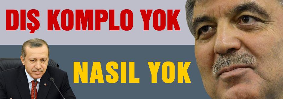 Erdoğan: Komplo yok diyemezsiniz