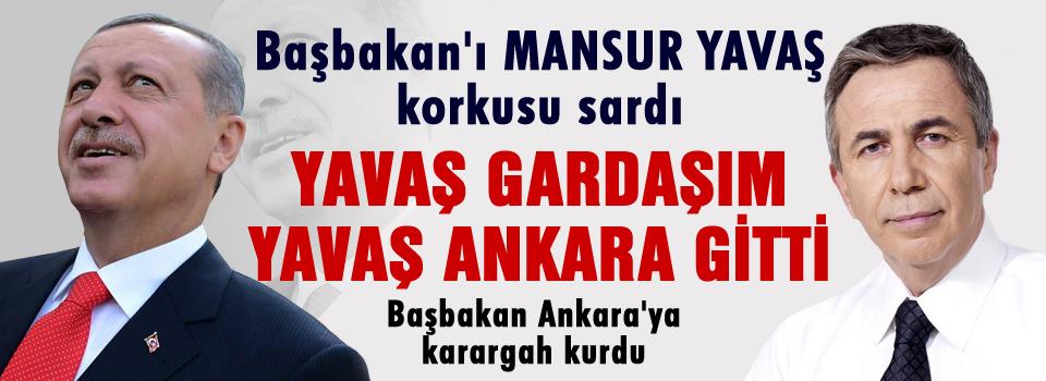 Başbakan'ı Ankara korkusu sardı