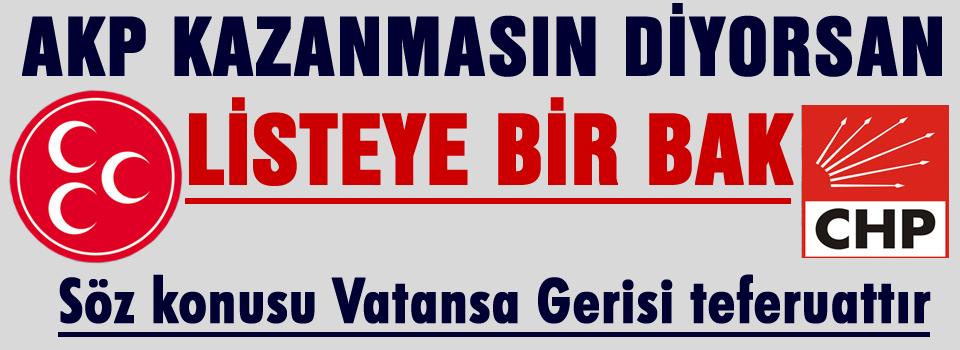 AKP kazanmasın diyorsan listeye bir bak