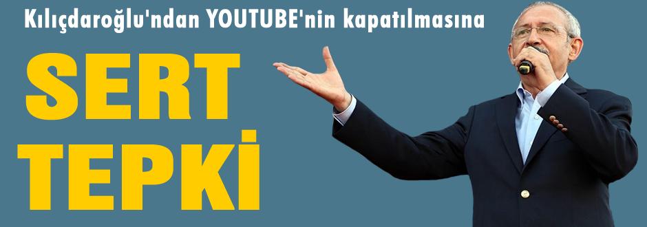Kılıçdaroğlu'ndan sert YouTube tepkisi