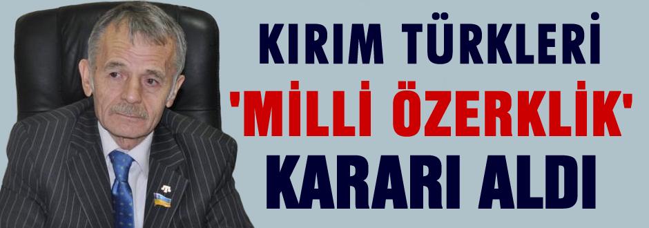 Kırım Türkleri, 'milli özerklik' kararı aldı