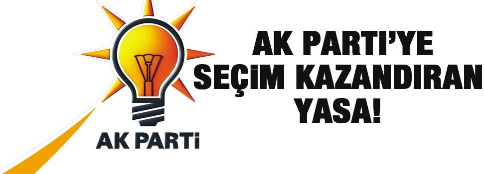 AK Parti'ye seçim kazandıran yasa!