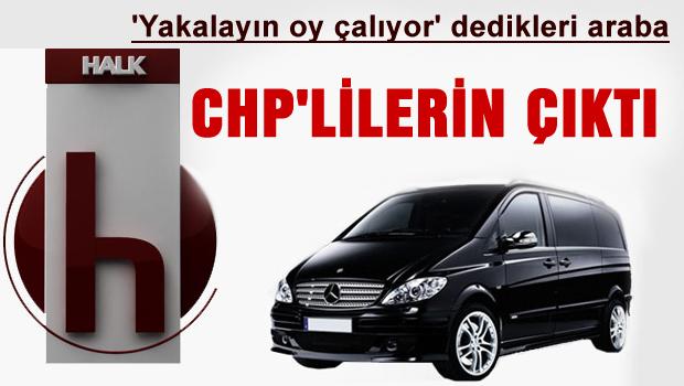 Halk TV'nin yakalayın dediği araç CHP'nin çıktı