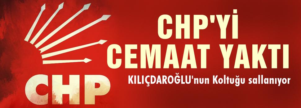 CHP'yi Cemaat yaktı