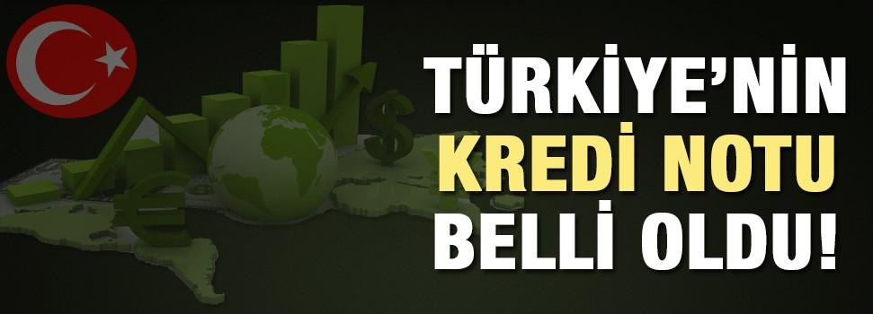 Türkiye'nin kredi notu belli oldu!