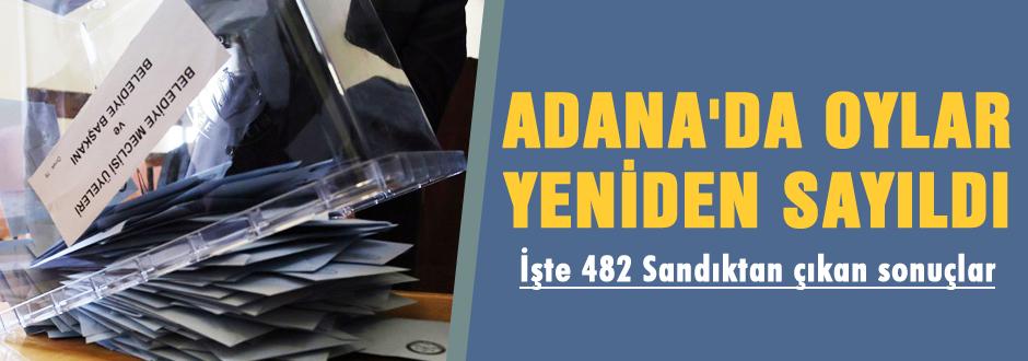 Adana'da oylar yeniden sayıldı!