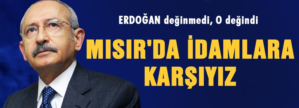 Kılıçdaroğlu: Mısır'da idamlara karşıyız