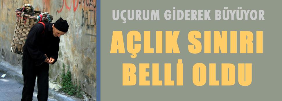 Türkiye'de açlık sınırı belli oldu!