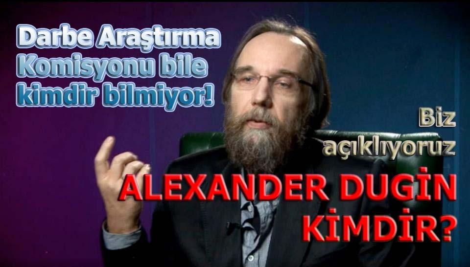 Biz açıklıyoruz, Alexander Dugin kimdir?