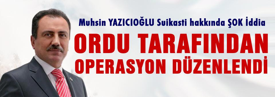 BBP'den Yazıcıoğlu suikasti için flaş iddia!