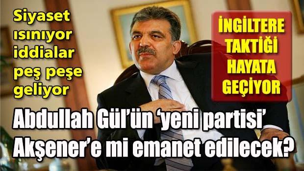 """Abdullah Gül'ün """"yeni"""" partisi Akşener'e mi emanet edilecek?"""