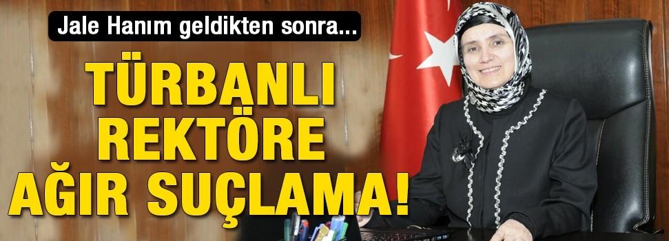 AKP'li vekilden türbanlı rektöre ağır suçlama!