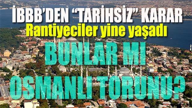 Bunlar mı Osmanlı torunları!