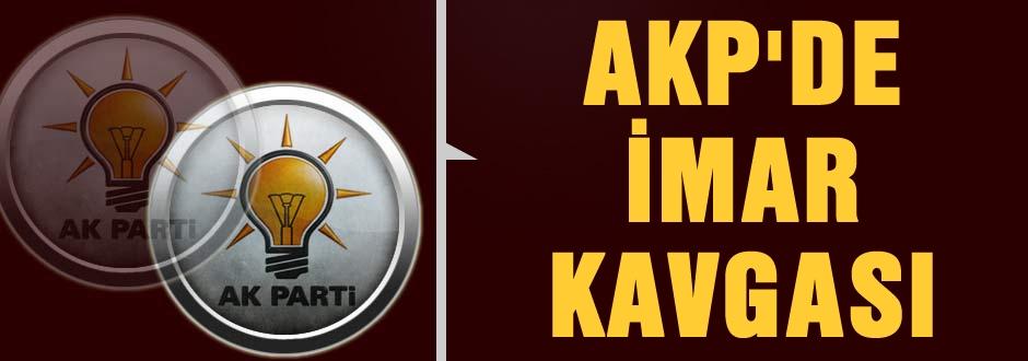 AKP'de imar kavgası!