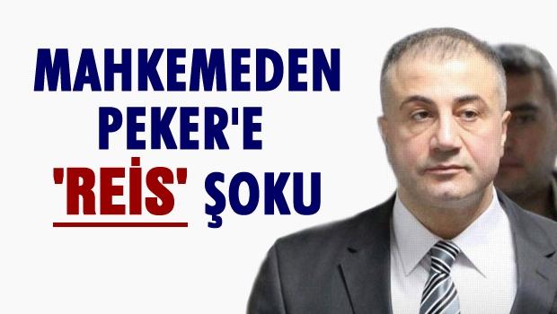 Mahkemeden Sedat Peker'e REİS şoku