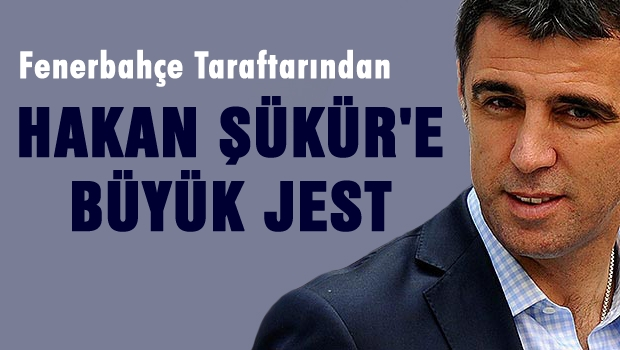 Hakan Şükür'e büyük jest